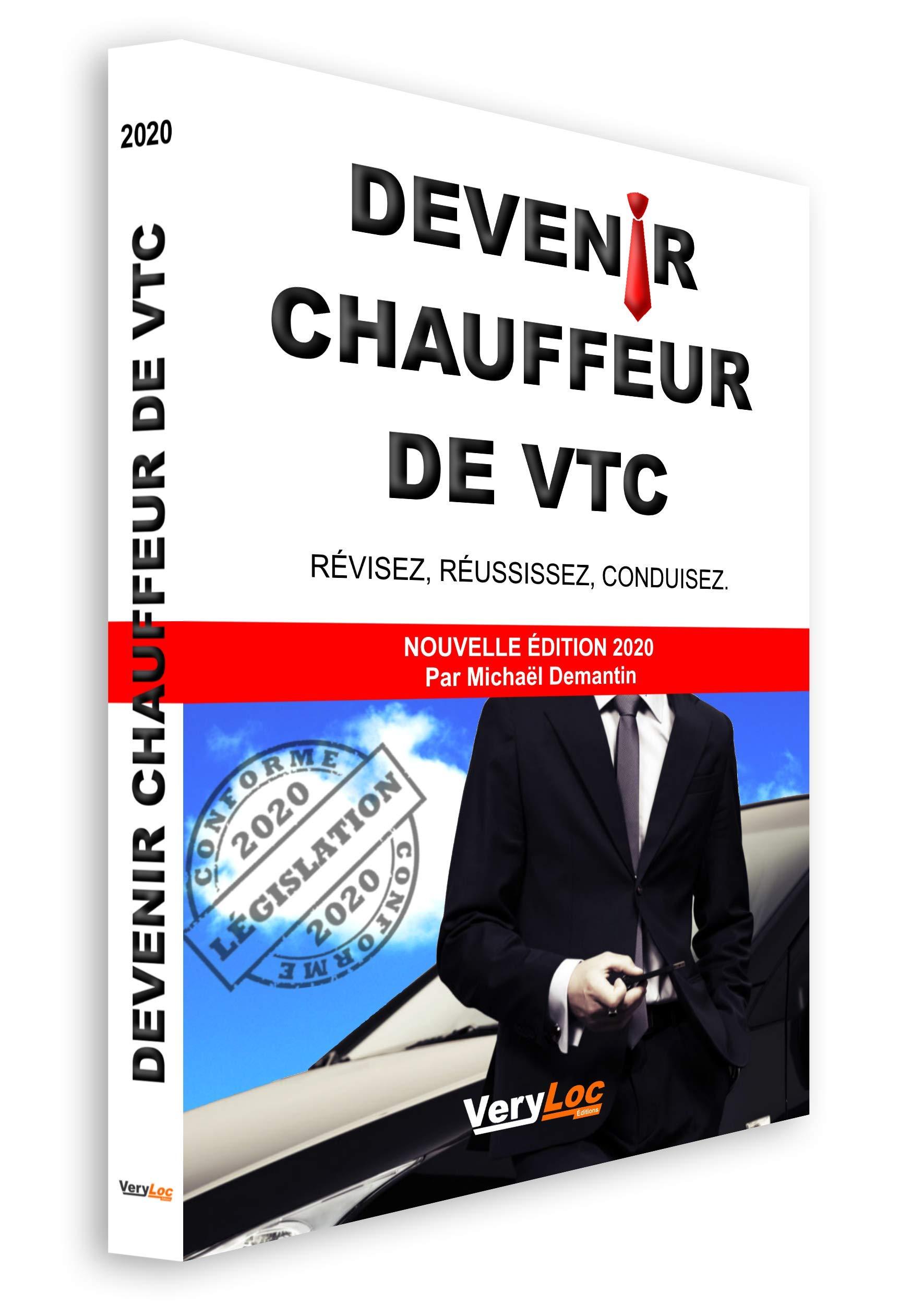 DEVENIR CHAUFFEUR DE VTC, révisez, réussissez, conduisez. NOUVELLE ÉDITION 2020