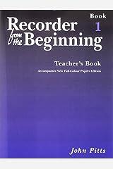 Recorder from the Beginning: Teachers Book Bk. 1 (Recorder from the Beginning S.) Paperback