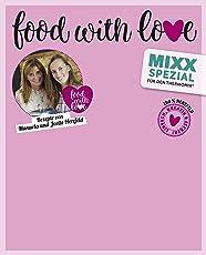 Sonderheft MIXX: Food with Love