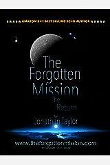 The Forgotten Mission: The Return (The Forgotten Mission - The Return Book 1) Kindle Edition