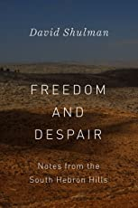 Freedom and Despair – Notes from the South Hebron Hills