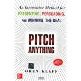 Pitch Anything: An Innovative Method For Presenting, Persuading, And Winning The Deal: An Innovative Methods for Presenting,