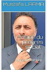 Vision du progrés social .: Amazon Publishing SpeedReading (French Edition) Kindle Edition