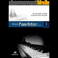 Méthode Piano Notion Volume 1: Les plus belles mélodies connues à travers le monde (Méthode Piano Notion / Français)