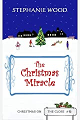 The Christmas Miracle (Christmas On The Close Book 6) Kindle Edition