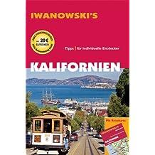 Kalifornien. Reiseführer von Iwanowski. Ausführliche und fundierte Routenbeschreibungen. Hintergrundinformationen. Historie, Geographie, Strände, Nationalparks, ... Hotels, Restaurants, Küche und Wein