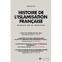 Histoire de l'islamisation française: Quarante ans de soumission