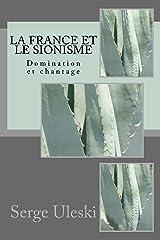 La France et le sionisme: Domination et chantage Format Kindle