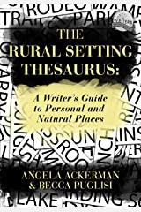 The Rural Setting Thesaurus: A Writer's Guide to Personal and Natural Places Paperback