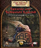 Caverne degli schiavisti coboldi. Four against darkness