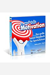 So weckst du Motivation. Das große Trainer-Handbuch für Sportschützen - Richtig coachen - Band 1 Kindle Ausgabe