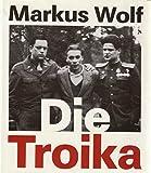 Die Troika. Geschichte eines nichtgedrehten Films