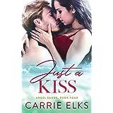 Just A Kiss: 4 (Angel Sands)