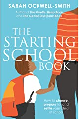 The Starting School Book: How to choose, prepare for and settle your child at school Kindle Edition