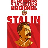 El marxismo y la cuestión nacional: (Edición completa y revisada)