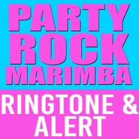 Party Rock Anthem Marimba Ringtone and Alert