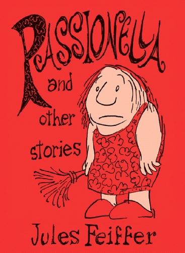 Passionella: Feiffer Vol. 4: Passionella Vol 4 (Feiffer the Collected Works (Paperback))