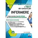 I test dei concorsi per infermiere. Ampia raccolta di quesiti ufficiali per test preselettivi e prove pratiche. Con software