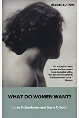 WHAT DO WOMEN WANT?: Exploding the Myth of Dependency Kindle Edition