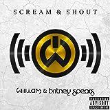 Scream & Shout [Explicit] [feat. Britney Spears]
