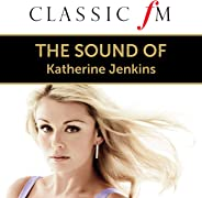 The Sound Of Katherine Jenkins (By Classic FM)