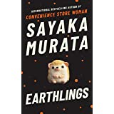 Earthlings: From the author of the international bestseller, Convenience Store Woman
