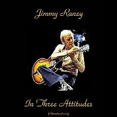 Jimmy Raney in Three Attitudes (Remastered 2017)