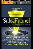 Sales Funnel Marketing: Schritt-für-Schritt-Anleitung zur automatisierten Kundengewinnung und Umsatzsteigerung mit Sales Funnel-Marketing (German Edition)