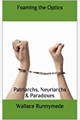 Foaming the Optics: Patriarchs, Neuriarchs & Paradoxes (Alpine Chanter Book 2) Kindle Edition