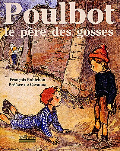 Poulbot le père des gosses par Francois Robichon