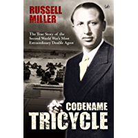 Codename Tricycle: The true story of the Second World War's most extraordinary double agent (English Edition)