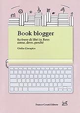 Book blogger. Scrivere di libri in rete: come, dove, perché