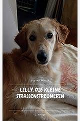 Lilly, die kleine Straßenstreunerin: Die Reise ins Glück Kindle Ausgabe