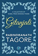 Gitanjali: A Collection of Nobel Prize Winning Poems