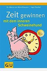 Zeit gewinnen mit dem inneren Schweinehund Taschenbuch