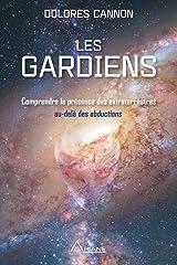 Les Gardiens: Comprendre la présence des extraterrestres  – au-delà des abductions Format Kindle