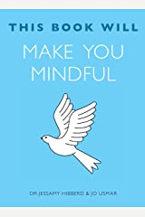 This Book Will Make You Mindful (This Book Will...) Kindle Edition