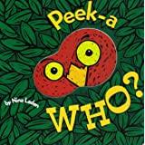 Peek-a-Who?: Hide & Seek Board Book