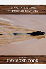 Devastation Came To Paducah, Kentucky © 2019 Kindle Edition