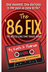 The '86 Fix: A 1980s Time Travel Novel Kindle Edition