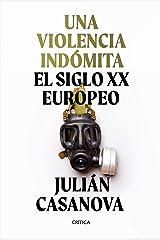Una violencia indómita: El siglo XX europeo Versión Kindle