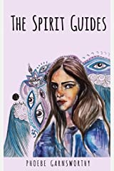 The Spirit Guides: A Coming of Age Novella that Explores our Connection to the Spirit World Paperback