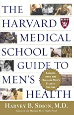 The Harvard Medical School Guide to Men's Health: Lessons from the Harvard Men's Health Studies (Well-Being Centre = Centre Du Mieux-Etre (Collection))