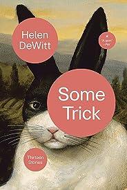 Some Trick – Thirteen Stories