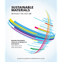 Sustainable Materials without the hot air: Making buildings, vehicles and products efficiently and with less new…