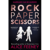 Rock Paper Scissors: The phenomenal new thriller and instant New York Times bestseller from the author of Sometimes I…