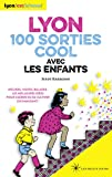 Lyon 100 sorties cool avec les enfants 2016