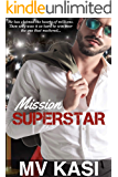 Mission Superstar: A Passionate Celebrity Romance