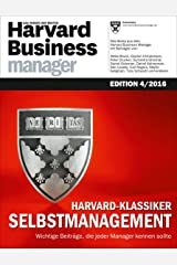 Harvard Business Manager Edition 4/2016: Harvard-Klassiker Selbstmanagement Broschiert