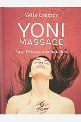 Yoni-Massage: Lust, Heilung und Intimität Gebundene Ausgabe